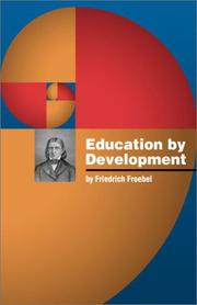 Cover of: Education by Development (International education series :) | Friedrich FroГЊbel