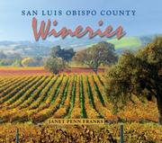 Cover of: San Luis Obispo County Wineries | Janet Penn Franks