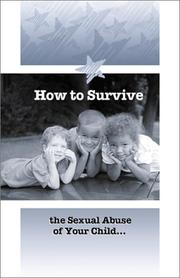 Cover of: How to Survive the Sexual Abuse of Your Child by Christine Larsen, Ann Zaro
