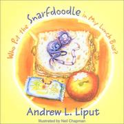 Cover of: Who Put the Snarfdoodle in My Lunch Box? and Other Lost Tales of the Legendary Snarfdoodle