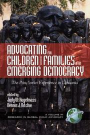 Cover of: Advocating for Children and Families in an Emerging Democracy | Judy Kugelmas