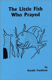 Cover of: The Little Fish Who Prayed | Natalie Vanhook