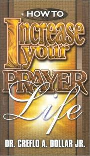 Cover of: How to Increase Your Prayer Li | Creflo A., Jr. Dollar