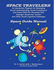 Cover of: Space Travelers ¿ An Interactive Program for Developing Social Understanding, Social Competence and Social Skills for Students with AS, Autism and Other Social Cognitive Challenges | M. A. Carter