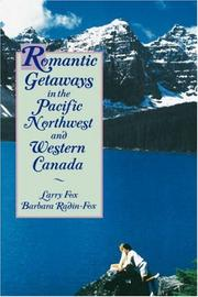 Cover of: Romantic getaways in the Pacific Northwest and Western Canada | Fox, Larry