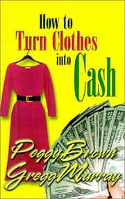 Cover of: How to Turn Clothes into Cash | Peggy Brown