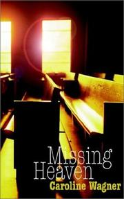 Cover of: Missing Heaven | Caroline Wagner