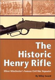 Cover of: The Historic Henry Rifle: Oliver Winchester's Famous Civil War Repeater