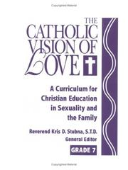Catholic Vision of Love by Kris D. Stubna