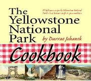 Cover of: The Yellowstone National Park Cookbook