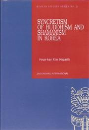 Cover of: Syncretism of Buddhism and Shamanism in Korea