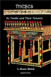 Cover of: Thebes Its Tombs and Their Tenants, A Record of Excavation in the Necropolis (Modern Luxur)