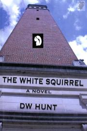 Cover of: The White Squirrel | D. W. Hunt