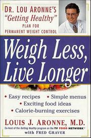 Cover of: Weigh Less, Live Longer | Louis J. Aronne