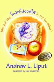 Cover of: Who put the Snarfdoodle in my Lunch Box? | Andrew L. Liput