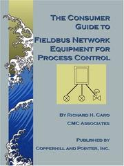The consumer guide to fieldbus network equipment for process control by Dick Caro