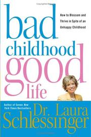 Bad childhood, good life by Laura Schlessinger