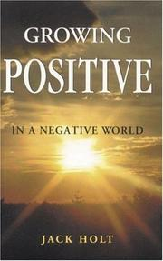 Cover of: Growing Positive in a Negative World