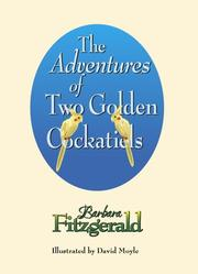 Cover of: The Adventures of Two Golden Cockatiels | Barbara Fitzgerald