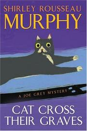 Cover of: Cat cross their graves: a Joe Grey mystery