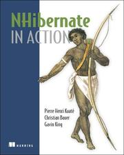 NHibernate in Action by Pierre Henri Kuaté, Christian Bauer, Gavin King