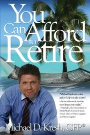 Cover of: You Can Afford to Retire | Michael D. Kresh; CFP