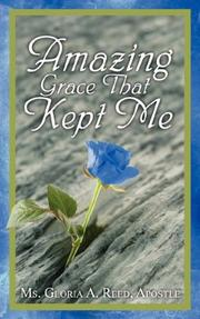 Cover of: Amazing Grace That Kept Me | Gloria, A Reed