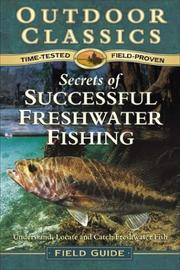 Secrets of Successful Freshwater Fishing (Outdoor Classics Field Guide)