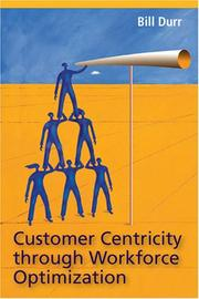 Cover of: Customer Centricity through Workforce Optimization