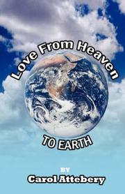 Cover of: Love From Heaven To Earth | Caroll Attebery