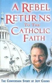 Cover of: A Rebel Returns to the Catholic Faith