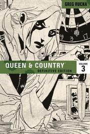 Cover of: Queen & Country The Definitive Edition Volume 3 | Greg Rucka