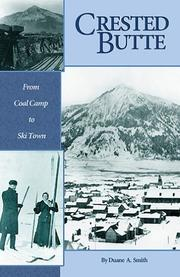 Cover of: Crested Butte: From Coal Camp to Ski Town