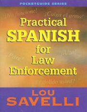 Cover of: Practical Spanish For Law Enforcement | Lou Savelli