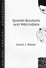 Cover of: Spanish Bourbons and Wild Indians (Charles Edmondson Historical Lectures)