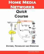 Cover of: Home Media Networks Quick Course; Systems, Technology and Operation