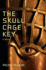 Cover of: The Skull Cage Key | Michel Marriott