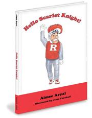Cover of: Hello Scarlet Knight! by Aimee Aryal
