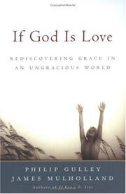 Cover of: If God Is Love: Rediscovering Grace in an Ungracious World