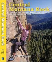 Cover of: Central Montana Rock. Climbs around Helena, Canyon Ferry & The Rocky Mountain Front (Big Sky Rock) | Jake Mergenthaler