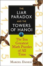 Cover of: The Liar Paradox and the Towers of Hanoi: The Ten Greatest Math Puzzles of All Time