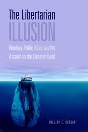 The libertarian illusion by William E. Hudson