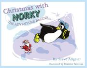 Cover of: Christmas with Norky, The Adventure Begins | Steve Allgeier