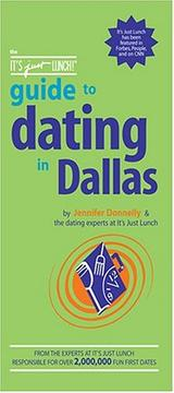 Cover of: The It's Just Lunch Guide to Dating in Dallas (It's Just Lunch)