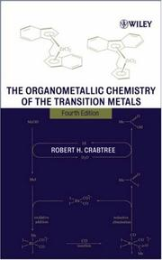 Cover of: The organometallic chemistry of the transition metals | Robert H. Crabtree