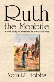 Cover of: Ruth - the Moabite | Nora R. Hobbs