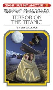 Terror on the Titanic - Choose Your Own Adventure #24 (Choose Your Own Adventure) (Choose Your Own Adventure)