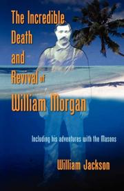 Cover of: The Incredible Death and Revival of William Morgan