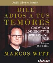 Dile Adios a Tus Temores by Marcos Witt