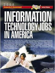 Cover of: Information Technology Jobs in America [2008] Corporate & Government Career Guide (Information Technology Jobs in America: Corporate & Government)